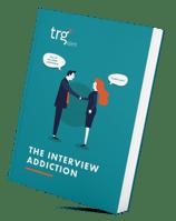 Interview addiction