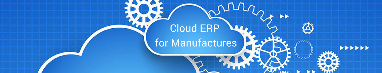 Cloud ERP for Manufactures.png