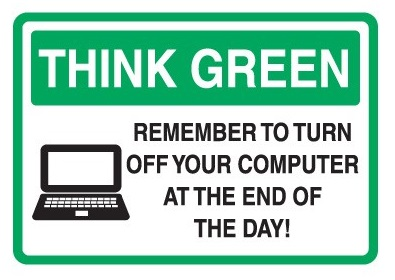 Conserve-Energy-and-LEED-Signs-Think-Green-Remember-To-Turn-Off-Your-Computer-At-The-End-Of-The-Day-80765-lg-1