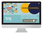 webinar omnichannel - cuoc chien cua du lieu.png