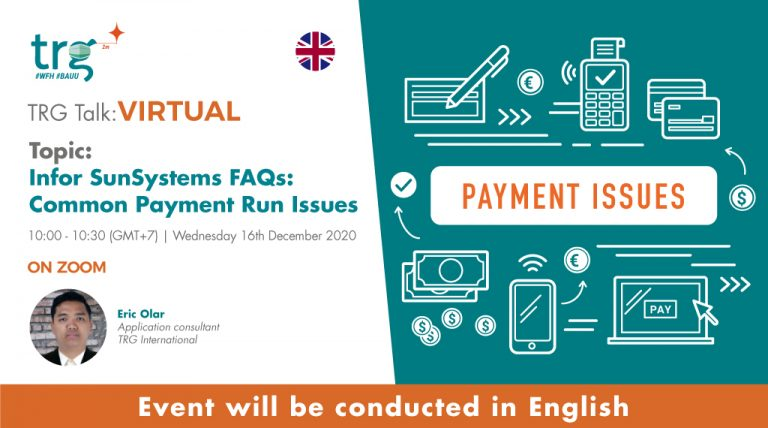 TRG Talk Virtual - Infor SunSystems FAQs: Common Payment Run Issues