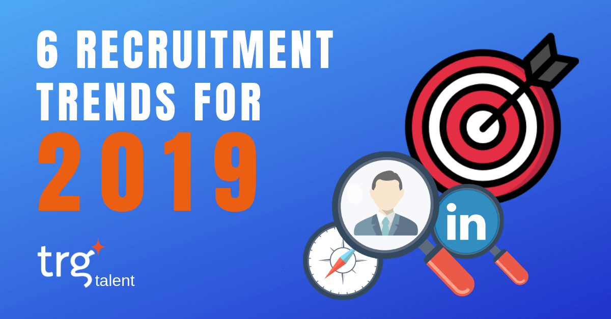 Innovative Recruitment Trends In 2019 You Cannot Ignore