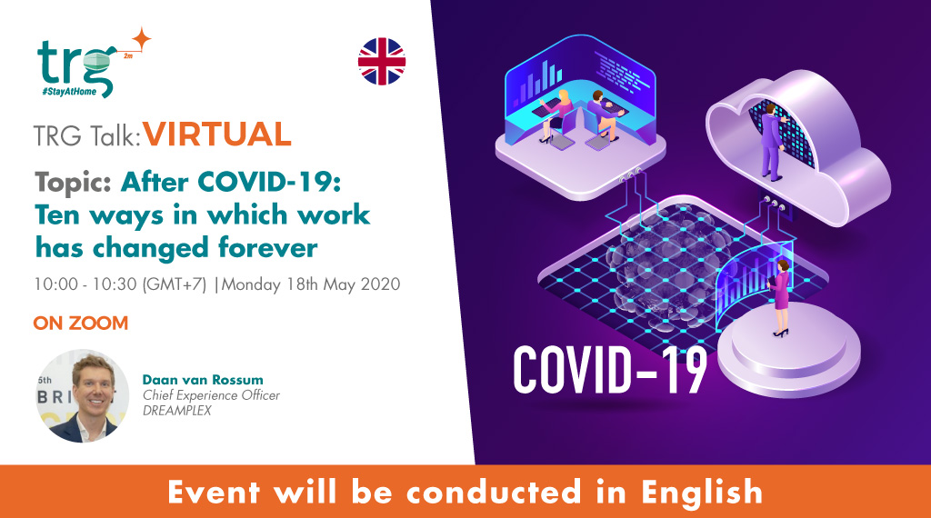 TRG Talk Virtual - 10 Ways in which Work Has Changed Forever After COVID-19