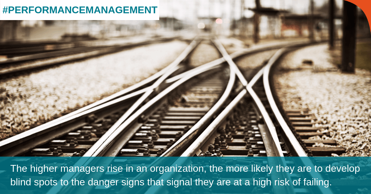 Want Highly Effective Managers? Spot Signs of Management Derailment