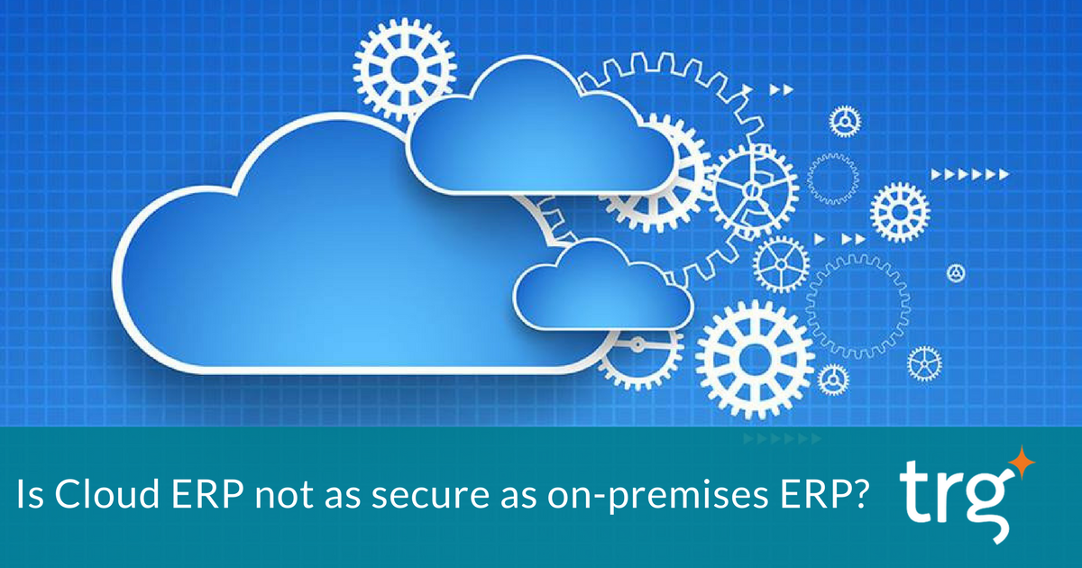Dispelling common misconceptions about Cloud ERP