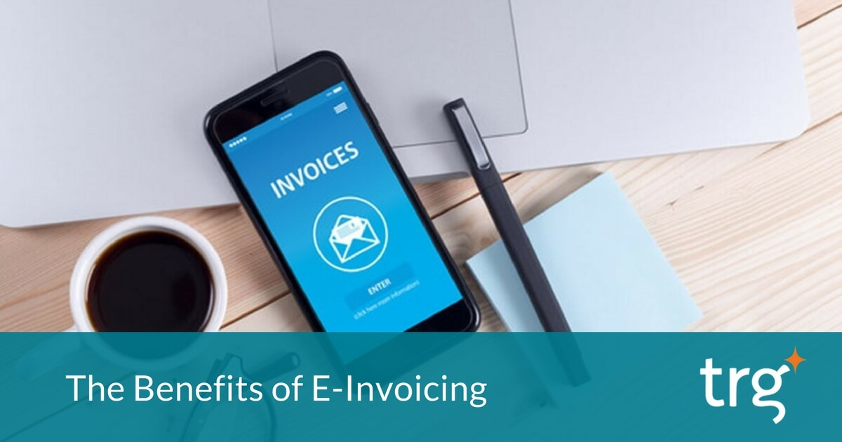 The Benefits of E-Invoicing (Electronic Invoicing)