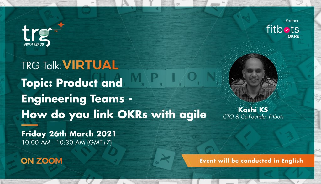 TRG Talk Virtual: How Do You Link OKRs With Agile